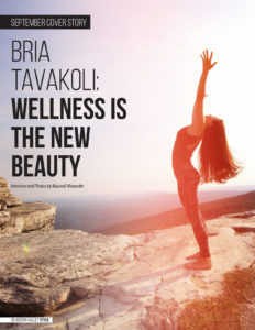 Bria Tavakoli: Wellness is the New Beauty. Hudson Valley Style Magazine Interview and Photo Story by Maxwell Alexander