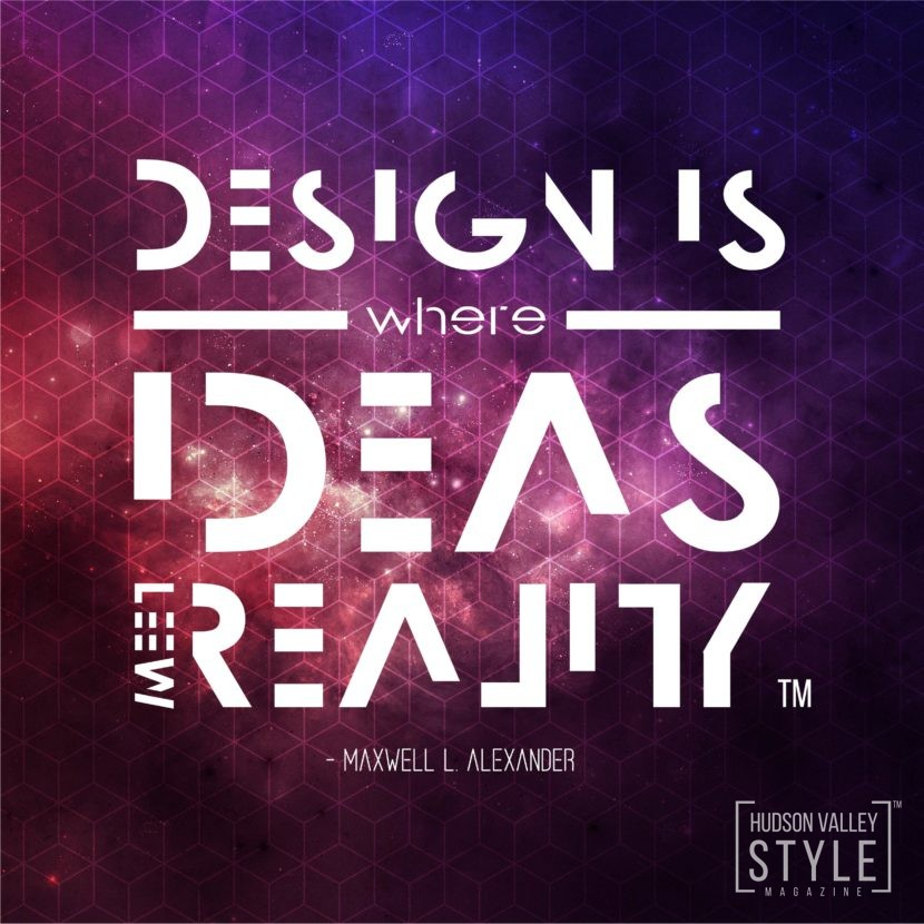 Design is where ideas meet reality. - Maxwell Alexander