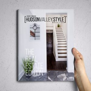 Hudson Valley Style Magazine - Spring 2019: The Real Estate Edition
