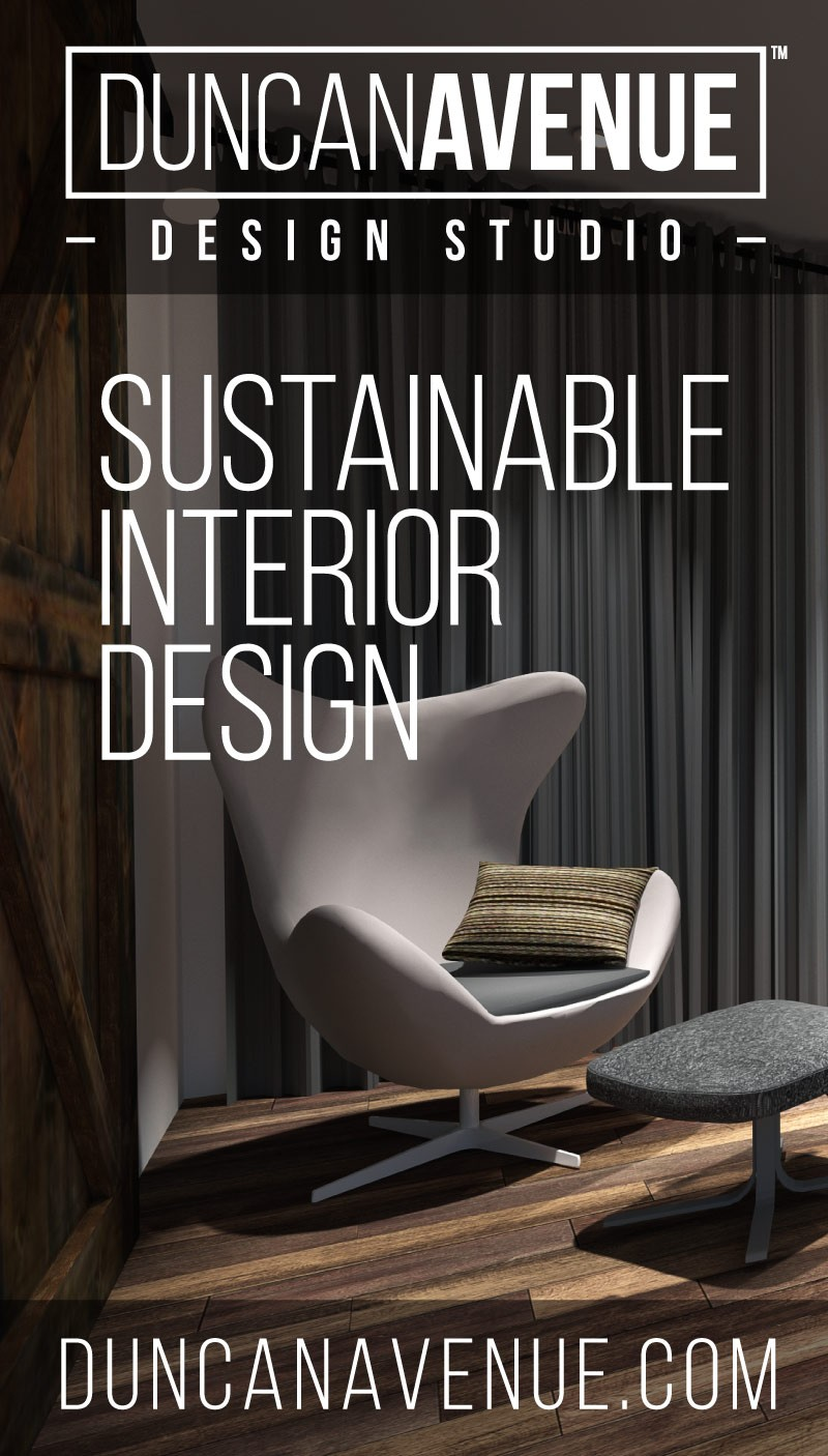 Duncan Avenue Interior Design Studio - Sustainable Interior Design