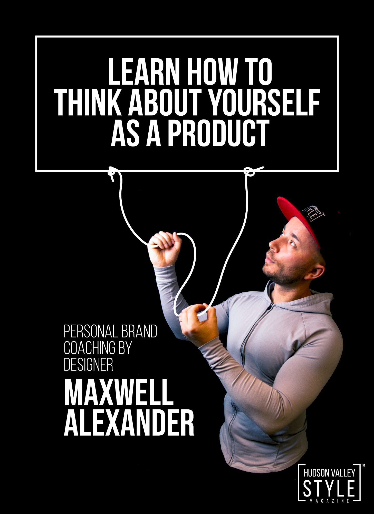 Learn how to think about Yourself - Personal Branding Coaching by Designer Maxwell Alexander