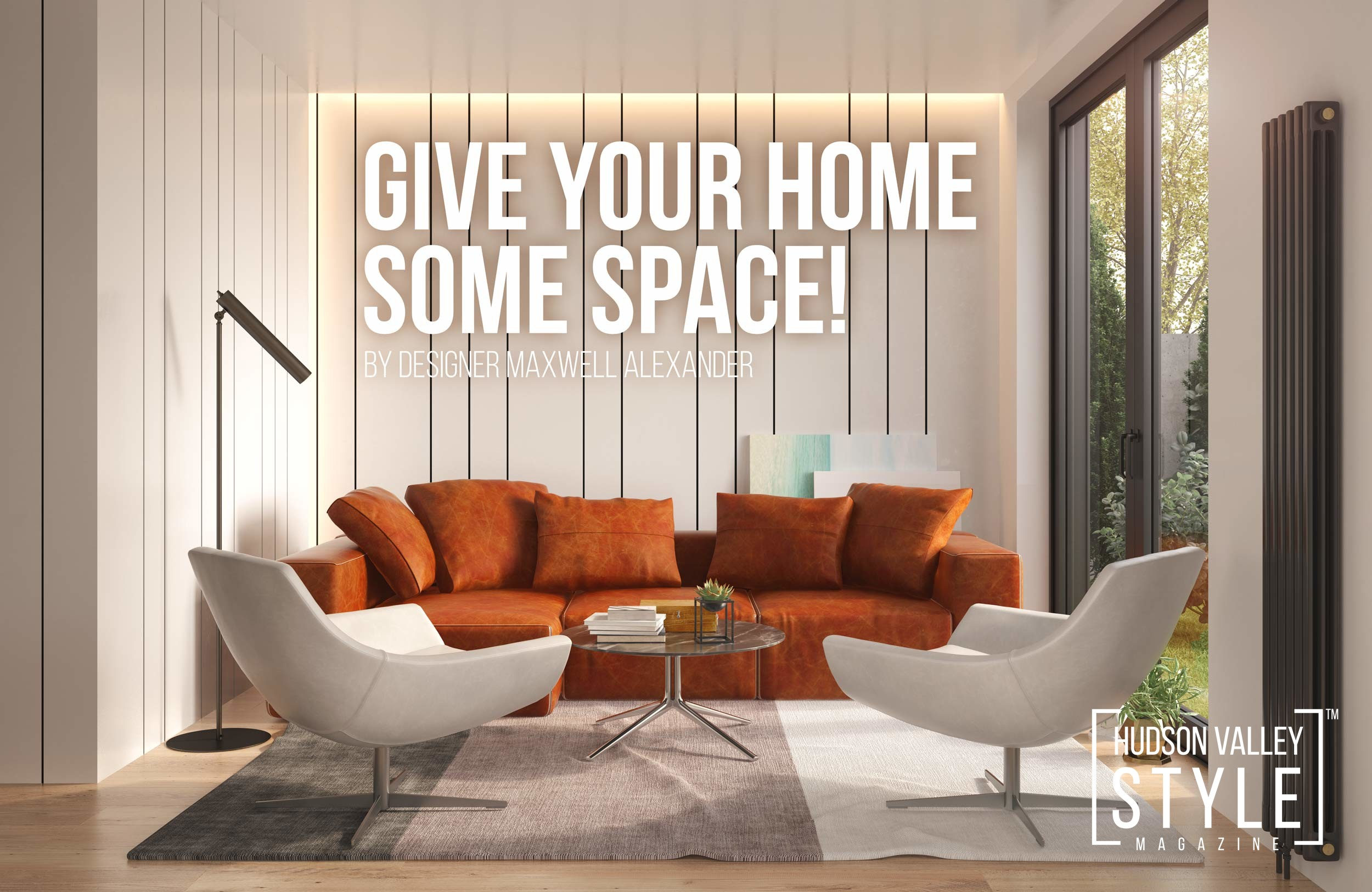 Give Your Home Some Space by Designer Maxwell L. Alexander