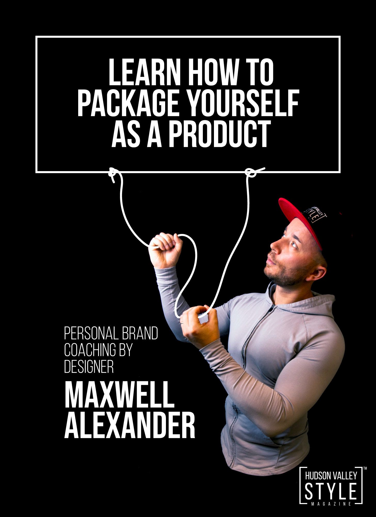 How to Package Yourself as a Product - Personal Brand Coaching by Designer Maxwell Alexander