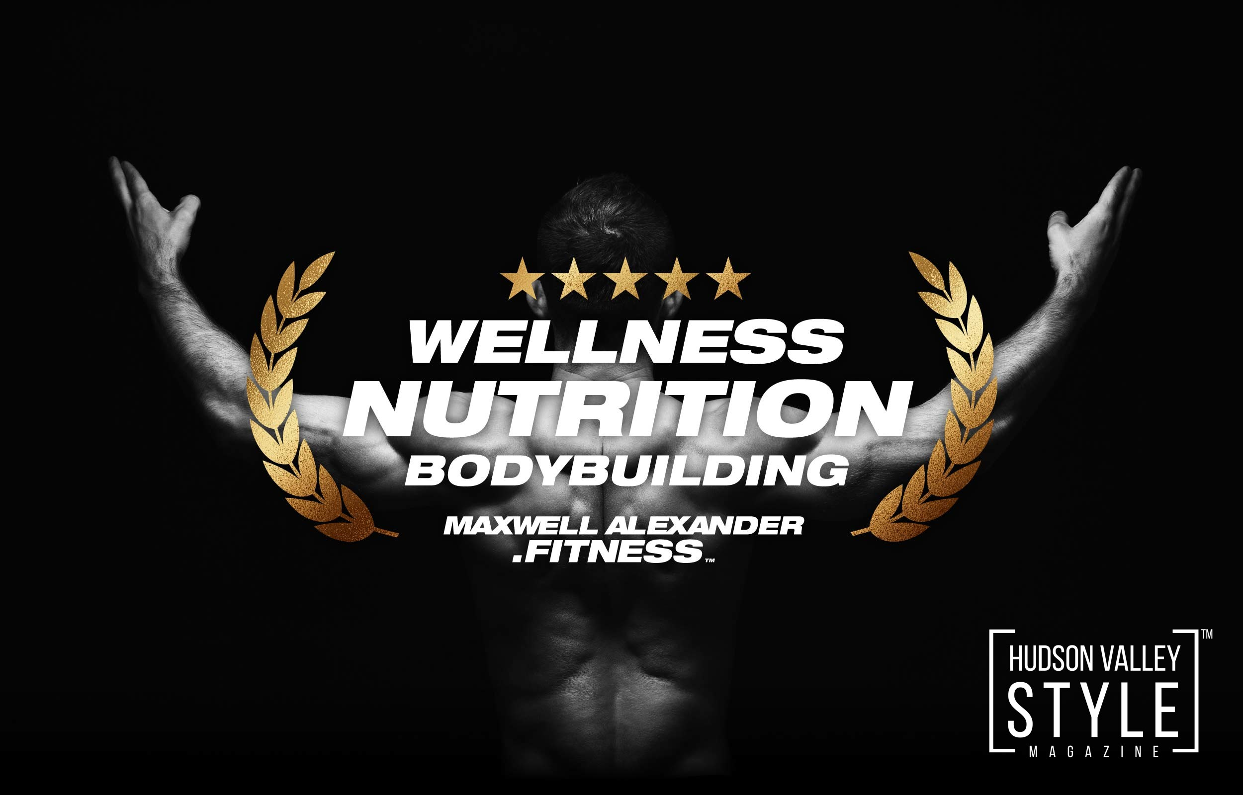 Maxwell Alexander - Online Fitness, Wellness, Nutrition and Bodybuilding Coaching