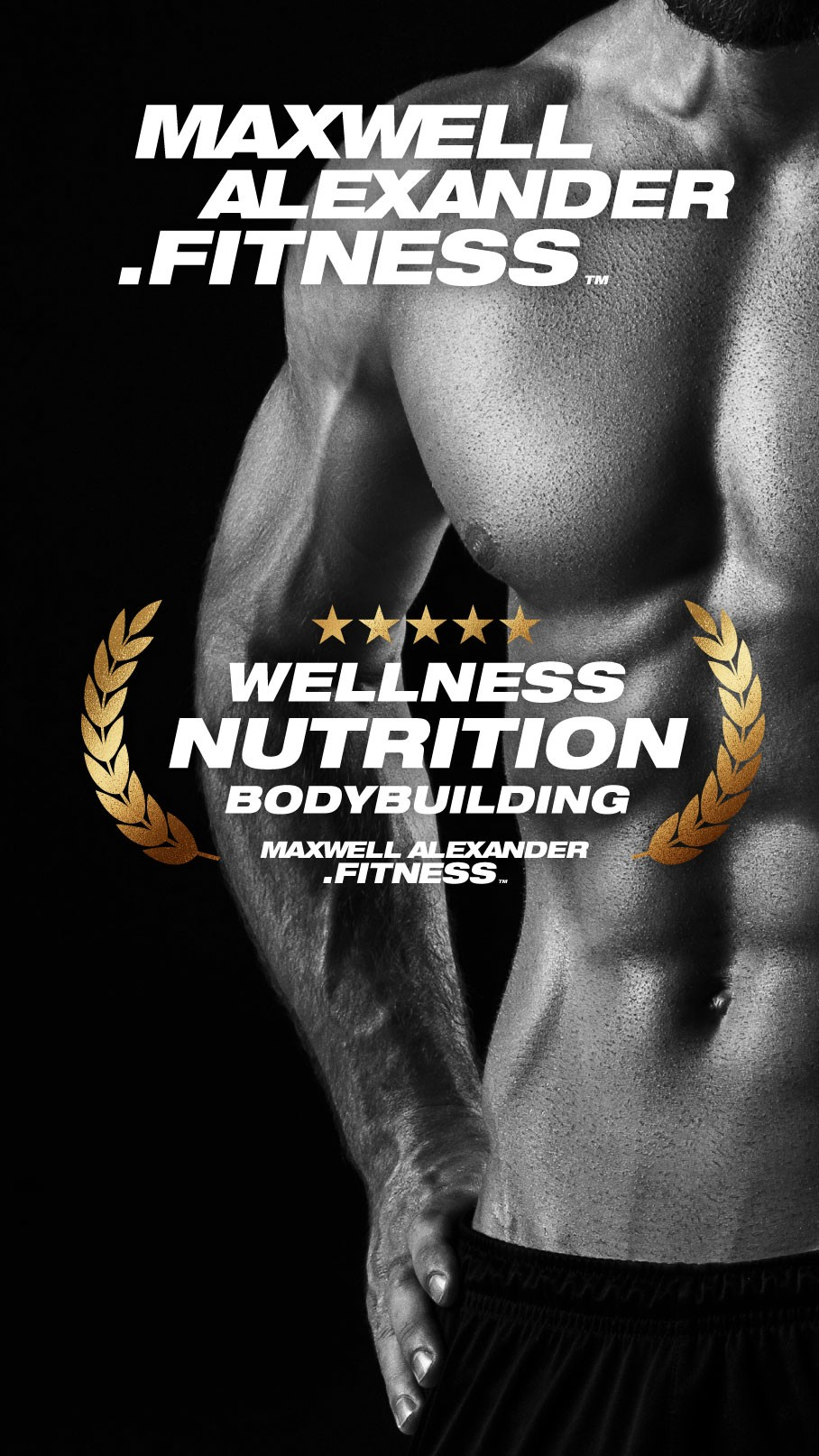 Maxwell Alexander Fitness + Online Coaching + Wellness + Nutrition + Bodybuilding