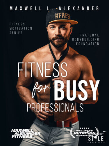Are You Already Failing Your New Year's Fitness Resolutions? The New Book on Fitness for Busy Professionals Might Save You by Maxwell L. Alexander, MA, BFA, BS, ISSA Certified Fitness Trainer, ISSA Certified Bodybuilding Specialist