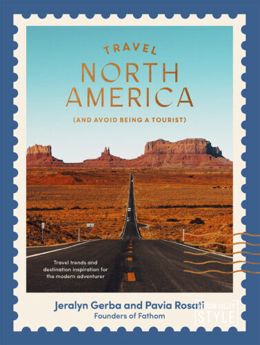Travel North America (And Avoid Being a Tourist) by Jeralyn Gerba and Pavia Rosati – Hudson Valley Style Book Club