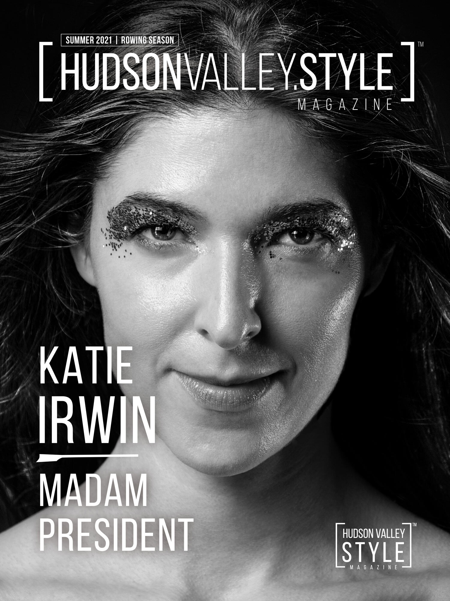 Summer 2021 Cover Story: Exclusive Interview with Hudson Valley's own Madam President Katie Irwin