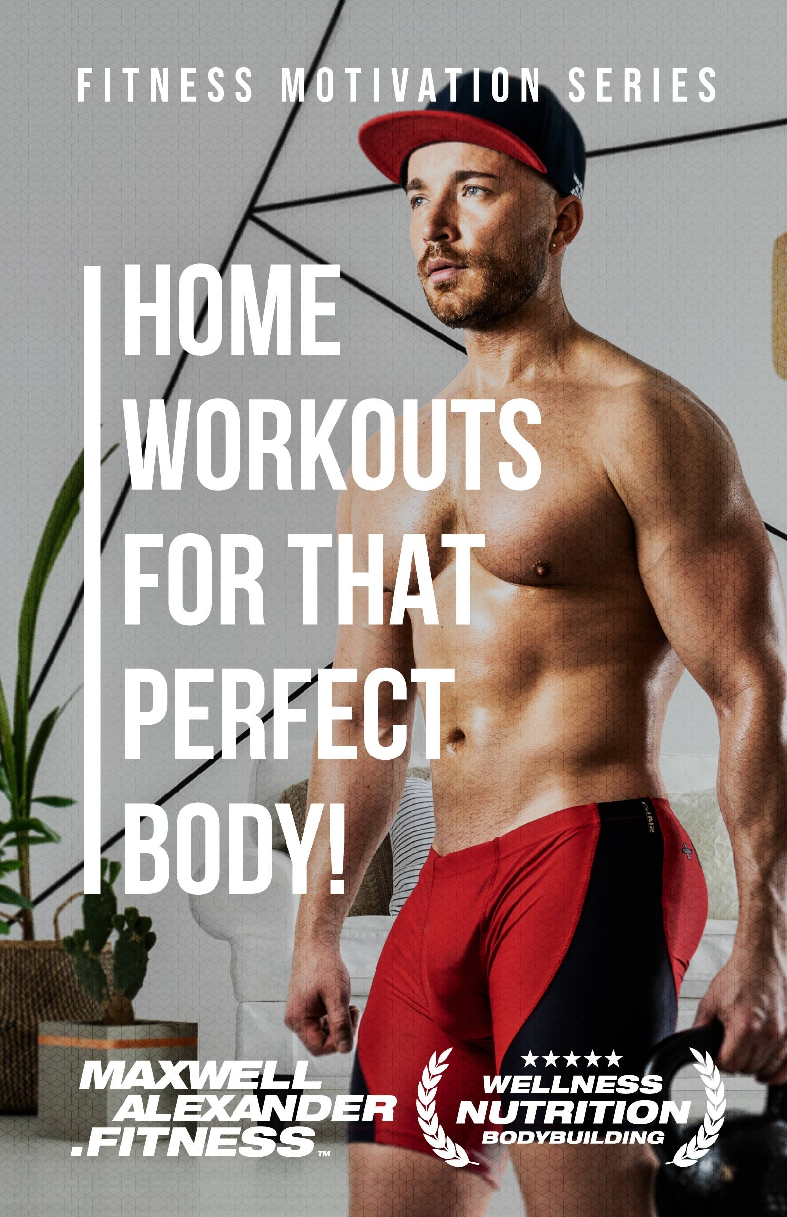 Home workouts for that perfect body – New fitness motivation book by Maxwell Alexander