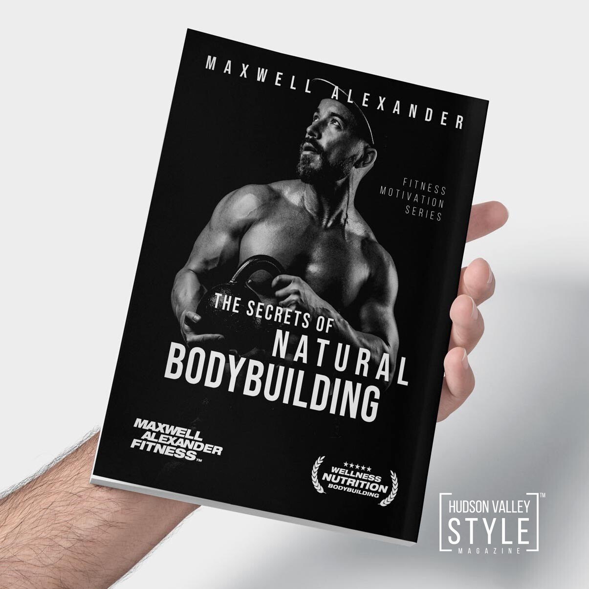 The Secrets of Natural Bodybuilding by Coach Maxwell Alexander