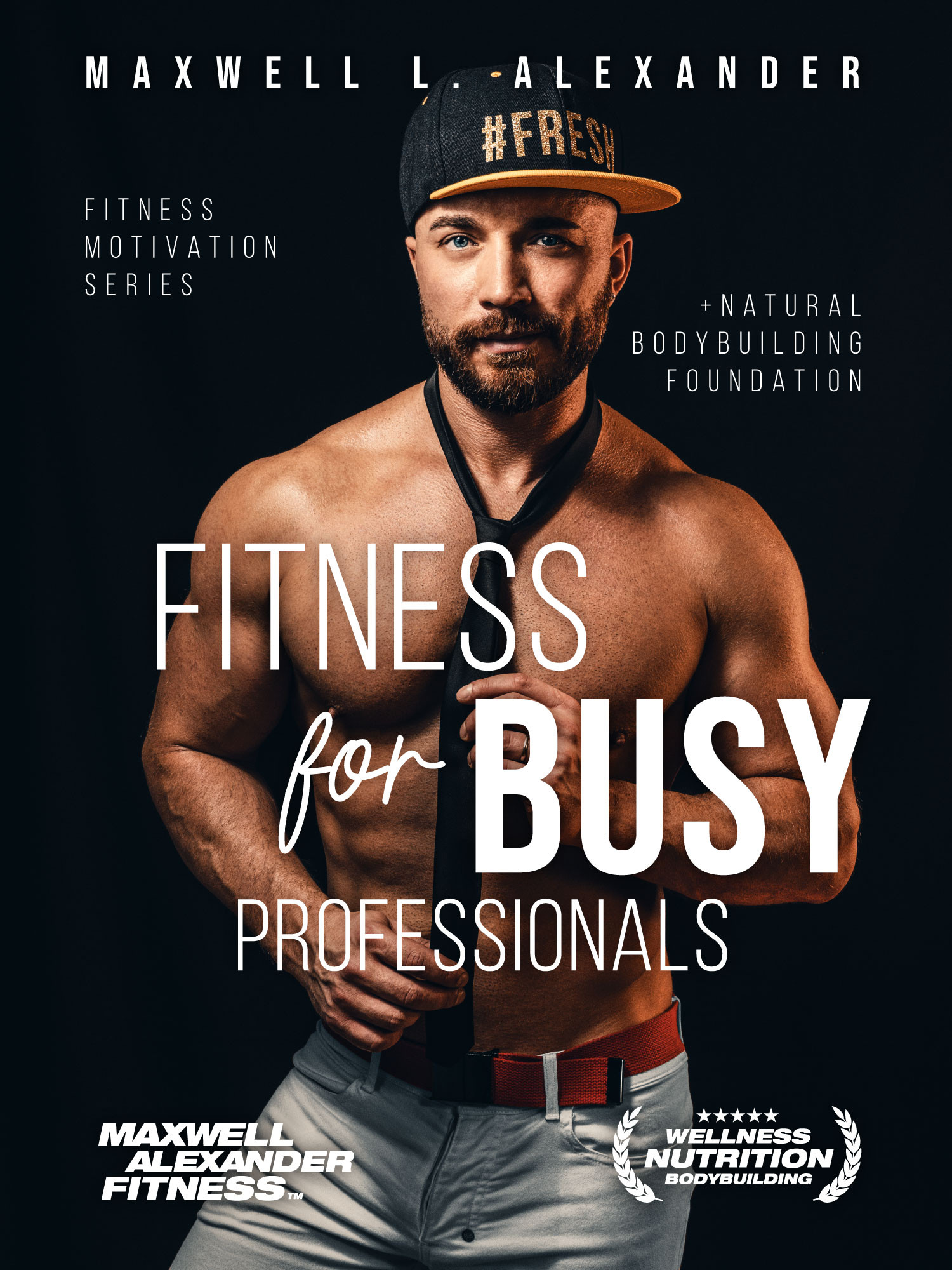 Fitness for Busy Professionals – New Book by Certified Elite Fitness Trainer and Bodybuilding Coach Maxwell Alexander
